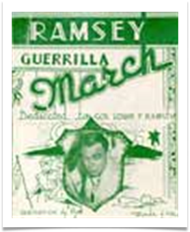 The Ramsey Guerrilla March with words and Music by Eliseo P. Arevalo.  Download the sheet music!